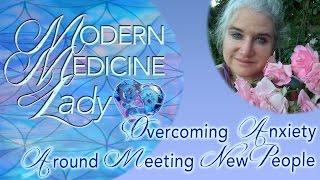 Overcoming Anxiety Around Meeting New People