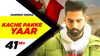 Kache Pakke Yaar (Full Video) | Parmish Verma | Desi Crew | Latest Punjabi Song 2018 | Speed Records