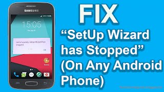 How To Fix Unfortunately SetUp Wizard has Stopped Works On Any Android Phone | Easy Fix 2017