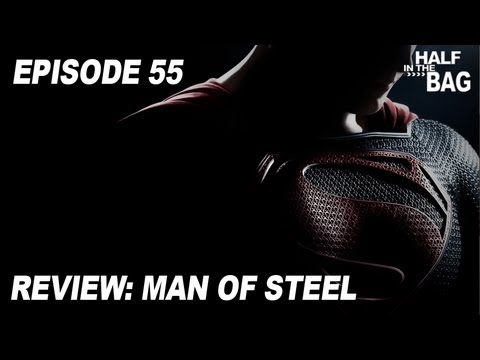 Half in the Bag Episode 55 Man of Steel