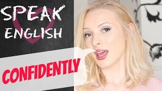 How to speak English CONFIDENTLY   My Top 5 Tips