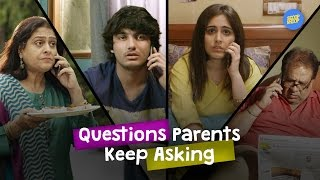 ScoopWhoop: Questions Indian Parents Just Won't Stop Asking