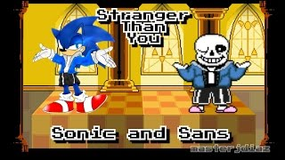 *Stronger Than You* (Sans and Sonic) *Faster Than You*