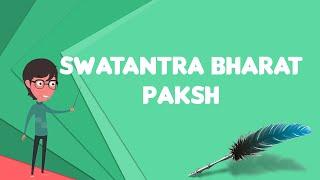 What is Swatantra Bharat Paksh?, Explain Swatantra Bharat Paksh, Define Swatantra Bharat Paksh