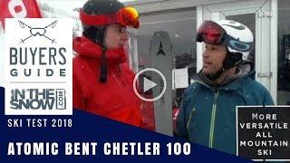 Atomic Bent Chetler 100 Ski Review