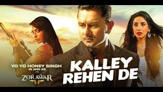 Kalley Rehen De | Alfaaz, Yo Yo Honey Singh | Best Song of Zorawar