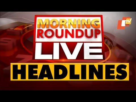 Xxx Mp4 10 AM Headlines 27 May 2019 OdishaTV 3gp Sex