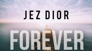 Jez Dior - Forever ( OFFICIAL AUDIO)