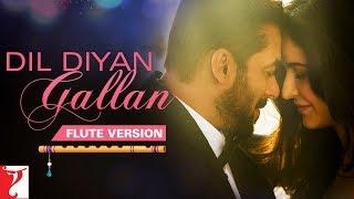 Flute Version: Dil Diyan Gallan | Tiger Zinda Hai | Vishal and Shekhar | Irshad Kamil | Vijay Tambe