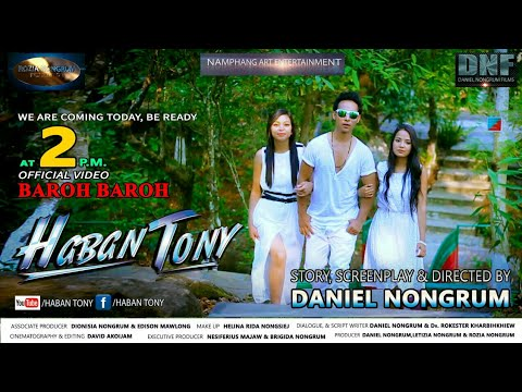 Xxx Mp4 MEGHALAYA FILM HABAN TONY OFFICIAL VIDEO BAROH BAROH DANIEL NONGRUM FILMS 3gp Sex
