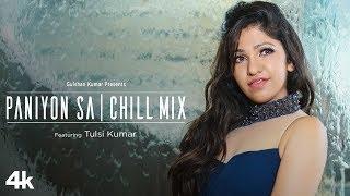 Tulsi Kumar: Paniyon Sa - Chill Mix Video | Satyameva Jayate  | Love Song 2018 | Female Version