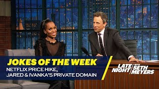 Seth's Favorite Jokes of the Week: Netflix Price Hike, Jared and Ivanka's Private Domain