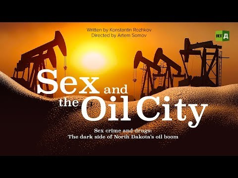 Xxx Mp4 Sex And The Oil City The Dark Side Of North Dakota's Oil Boom RT Documentary 3gp Sex