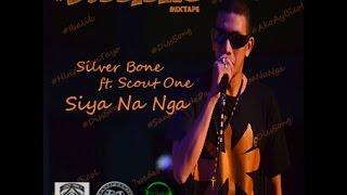 Silver Bone ft. Scout One - Siya Na Nga (LYRICS Music Video)