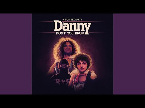 Danny Don t You Know