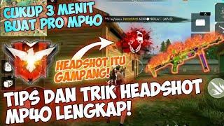 MP40 KALIAN RIP AIM? TONTON VIDEO INI‼️TIPS DAN TRIK Menggunakan MP40 AUTO HEADSHOT - Free Fire Indo