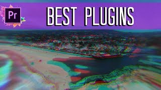 BEST Plugins for Adobe Premiere CC- Trippy Effects, Vhs, and More!