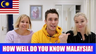 HOW WELL DO YOU KNOW MALAYSIA!