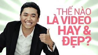 [Khóa học Video Marketing] - Video hay và đẹp là gì? - Video3ngay.com