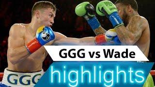 Gennady Golovkin vs Dominic Wade - highlights