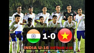INDIA U-16 1-0 VIETNAM U-16 - AFC U-16 CHAMPIONSHIP 2018 - FULL MATCH HIGHLIGHTS