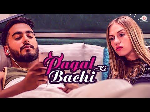 Pagal Ki Bachi - Official Music Video | Yatin Arora | Anatasia Eliseeva