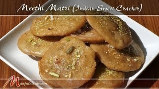 Meethi Matri - Indian Sweet Cracker Recipe by Manjula