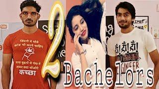 2 Bachelors | PROMO | by Dinesh kirar