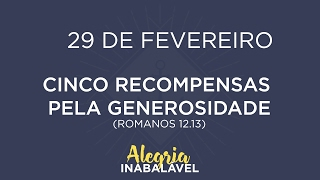 29 de Fevereiro - Cinco recompensas pela generosidade