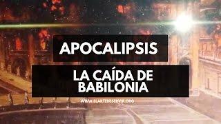 La caída de Babilonia l Apocalipsis Capitulo 18 l El Arte De Servir