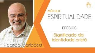Significado da Identidade Cristã (parte 1)