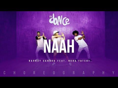 Naah - Harrdy Sandhu Feat. Nora Fatehi | Jaani | B Praak | Latest Hit Song 2017 | FitDance Life