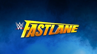 Don't miss WWE Fastlane 2017 – Live this Sunday