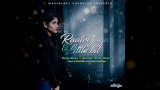 Ratri Jaga & Little Bit - Piran Khan ft. Benazir Binte Zilani | Audio | Stoic Bliss | Cover