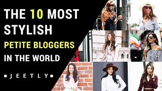 The 10 Most Stylish Petite Fashion Bloggers In The World