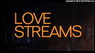 Love Streams - Leave It Up To You