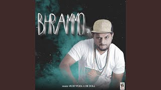 Bhrammo (feat. R.K. Doll)