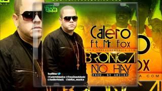 Calero ft Mr Fox - Bronca No Hay (Prod By Andier).wmv