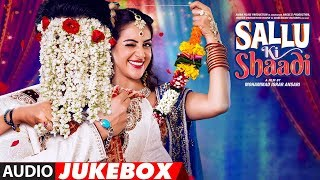 FUll Album: Sallu Ki Shaadi | Audio Jukebox
