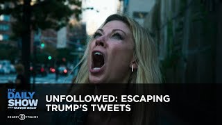 Unfollowed: Escaping Trump