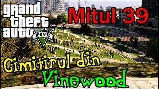 GTA V - Mituri si legende - EP. 39 - Cimitirul din Vinewood
