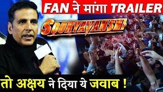 Akshay Kumar Answers A Fan Question When Will Sooryavanshi Teaser Will Release?
