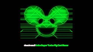 Deadmau5 - Infra Turbo Pigcart Racer [ALBUM VERSION]