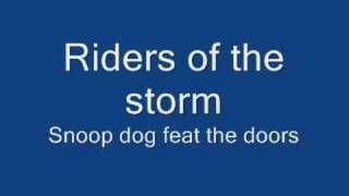 Riders on the storm- snoop dog feat the doors