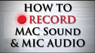 MAC Record Both System Audio & Mic Input on Mac OSX Lion at the same time