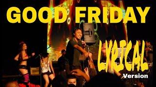 GOOD FRIDAY - Nepali Lyrics Song | Deepak Bajracharya