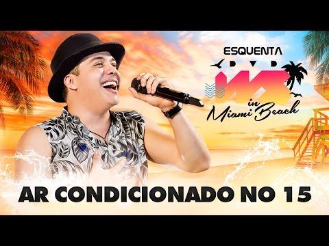 Wesley Safadão - Ar condicionado no 15 - Esquenta DVD WS In Miami Beach