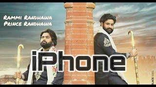 iPhone (FULL VIDEO) Rammi Randhawa & Prince Randhawa •Saab Pangota •New Punjabi Latest Song 2017