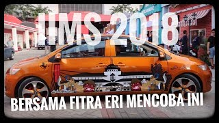 Ke IIMS 2018 dengan mobil special