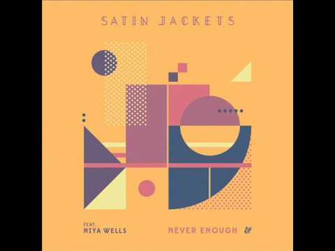 Xxx Mp4 Satin Jackets Feat Niya Wells Never Enough CASSARA Remix 3gp Sex